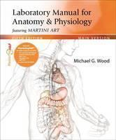 Laboratory Manual for Anatomy & Physiology Featuring Martini Art, Main Version Plus MasteringA&P with Etext -- Access Card Package