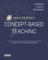 Mastering Concept-Based Teaching: A Guide for Nurse Educators