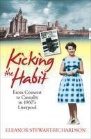 Kicking the Habit: From Convent to Casualty in 1960s Liverpool