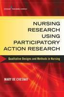 Nursing Research Using Participatory Action Research: Qualitative Designs and Methods in Nursing