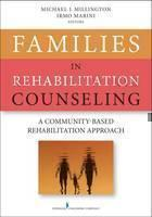 Families in Rehabilitation Counseling A Community-Based Rehabilitation Approach
