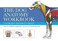 The Dog Anatomy Workbook: A Learning Aid for Students