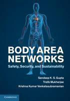 Body Area Networks: Safety, Security, and Sustainability