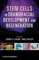Stem Cells, Craniofacial Development and Regeneration