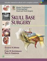 Master Techniques in Otolaryngology - Head and Neck Surgery: Skull Base Surgery