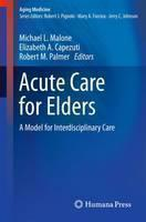 Acute Care for Elders: A Model for Interdisciplinary Care