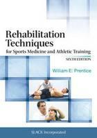 Rehabilitation Techniques for Sports Medicine and Athletic T