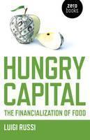 Hungry Capital: The Financialization of Food