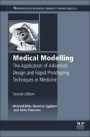 Medical Modelling: The Application of Advanced Design and Rapid Prototyping Techniques in Medicine