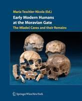 Early Modern Humans at the Moravian Gate