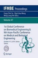 1st Global Conference on Biomedical Engineering & 9th Asian-Pacific Conference on Medical and Biological Engineering: October 9-12, 2014, Tainan, Taiwan