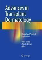 Advances in Transplant Dermatology Clinical and Practical Implications