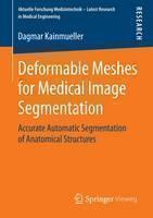Deformable Meshes for Medical Image Segmentation: Accurate Automatic Segmentation of Anatomical Structures