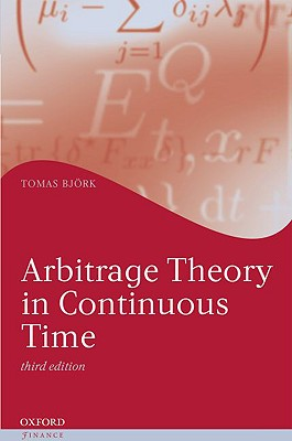 Arbitrage Theory in Continuous Time  Oxford Finance Series